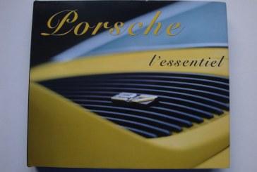 Livre Porsche L'Essentiel de Arnaud Séné – Limité à 911 exemplaires