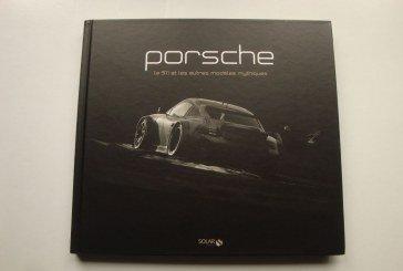 Livre Porsche – La 911 et les autres modèles mythiques aux Editions Solar