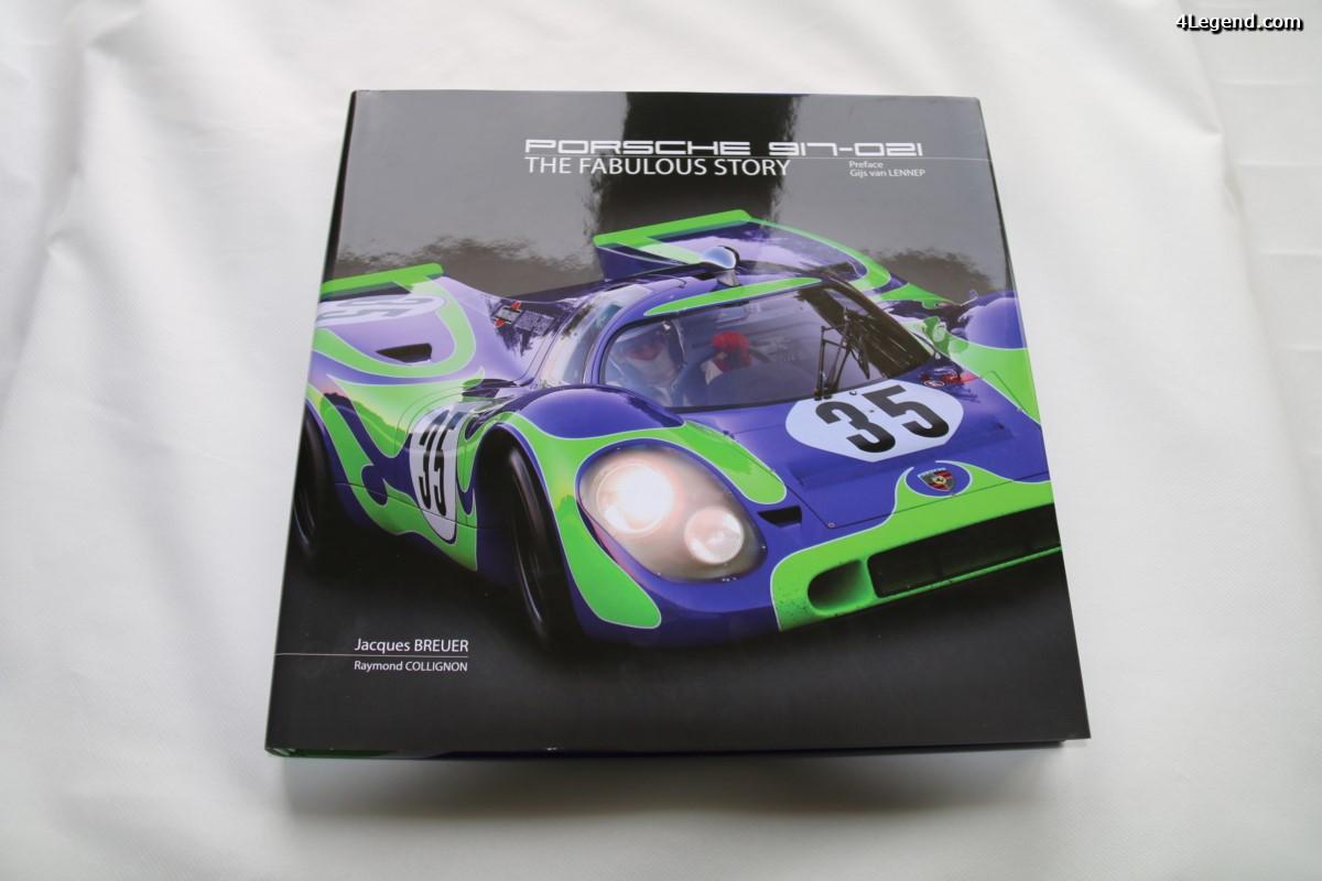 Livre Porsche 917-021 par Jacques Breuer - La fabuleuse histoire de cet exemplaire entièrement restauré